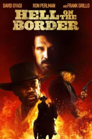 Hell on the Border